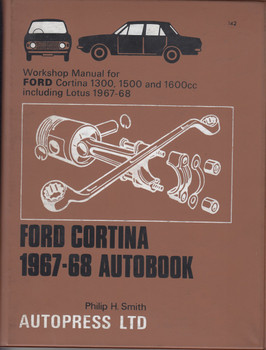 Workshop Manual for Ford Cortina 1300, 1500 and 1600cc Including Lotus 1967-1968