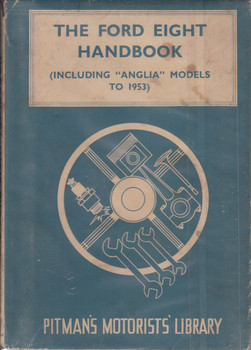 The Ford Eight Handbook including Anglia models to 1953