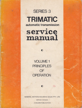 Holden Series 3 Trimatic Automatic Transmission Service Manual Vol 1 Principles of Operation