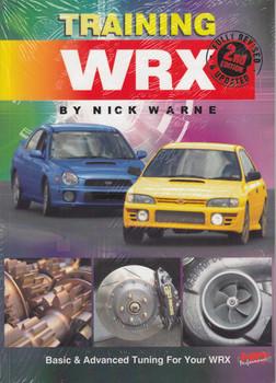 Training WRX - Basic & Advanced Tuning for Your Subaru WRX (Nick Warne)
