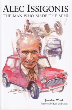 Alec Issigonis - The Man Who made The Mini (paperback)