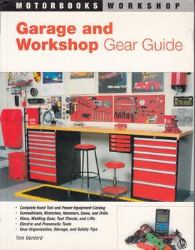 Garage and Workshop Gear Guide (Motorbooks Workshop by Tom Benford, 9780760323120)