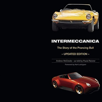 Intermeccanica - The Story of the Prancing Bull : Updated Edition