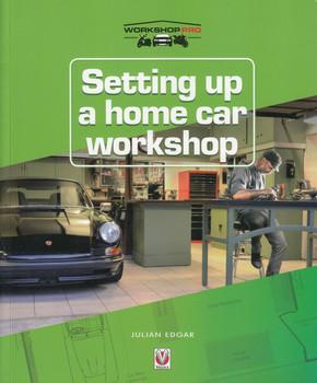 Setting up a Home Car Workshop (By Julian Edgar) (9781787112087)
