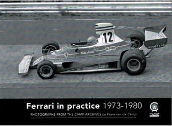 Ferrari in Practice 1973 - 1980 Photographs from the Camp-Archives by Frans van de Camp (9789082762433)