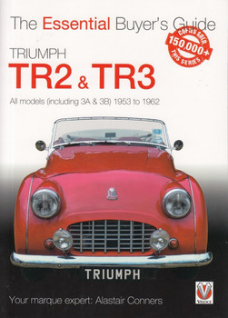 Triumph TR2, & TR3 - All models (including 3A & 3B) 1953 to 1962 Essential Buyer's Guide (9781787112728)