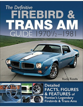The Definitive Firebird & Trans Am Guide: 1970 1/2 - 1981 (9781613253212)