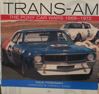 Trans-Am: The Pony Car Wars 1966-1971 (Hardcover by Dave Friedman)
