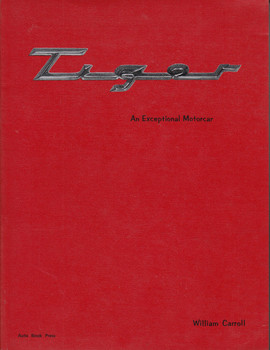 Tiger, An Exceptional Motorcar (Paperback by William Carroll, 1st edition) (9780910390262)