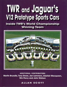 TWR and Jaguar's V12 Prototype Sports Cars - Inside TWR's World Championship Winning Team (9780473442552)
