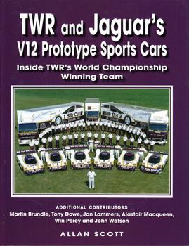 TWR and Jaguar's V12 Prototype Sports Cars - Inside TWR's World Championship Winning Team (9780473442552)