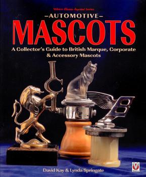 Automotive Mascots: A Collector's Guide to British Marque, Corporate & Accessory Mascots