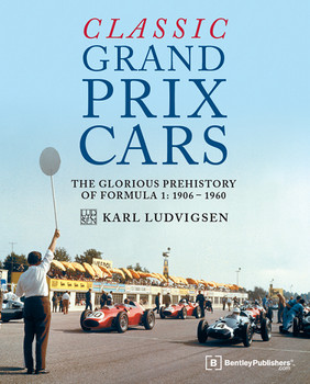Classic Grand Prix Cars The Glorious Prehistory of Formula 1: 1906-1960 (Karl Ludvigsen) (9780837617350)