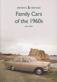 Family Cars of the 1960s (Britain's Heritage Series) (9781445683225)