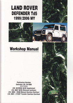 Land Rover Defender Td5 1999 - 2006 MY Workshop Manual (LRL0410BB) (9781855206977)