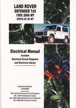 Land Rover Defender Td5 1999 - 2006 MY 300 Tdi 20/06 My Electrical Manual (LRD5EHBB)