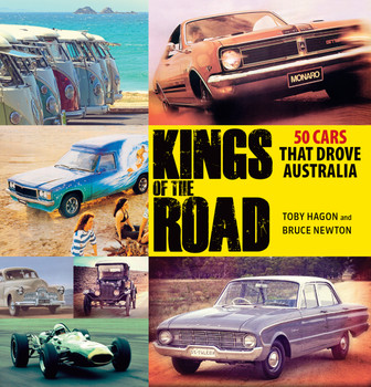 Kings Of The Road - 50 Cars That Drove Australia (Toby Hagon) (9781760558086)