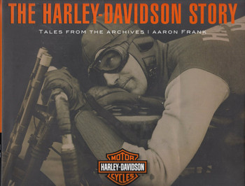 The Harley-Davidson Story: Tales from the Archives (9780760360712)
