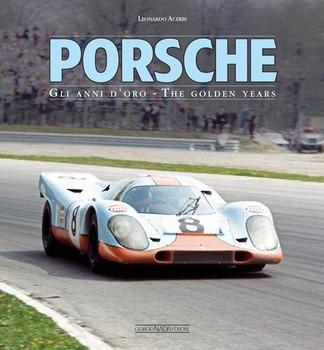 Porsche The Golden Years (Porsche Gli anni d'oro) (9788879117012)