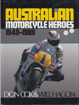 Australian Motorcycle Heroes 1949 - 1989 (signed by Don Cox & Will Hagon)