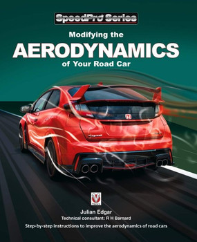 Modifying the Aerodynamics of Your Road Car (SpeedPro) (9781787112834)