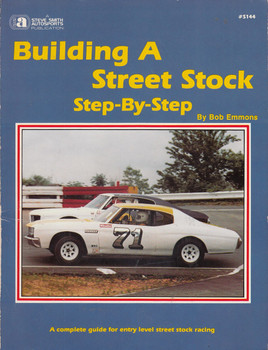 Building a Street Stock Step By Step (S144, by Bob Emmons, Steve Smith) (0936834447)