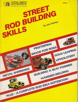Street rod building skills Paperback – 1985 by John Thawley (9780936834320)