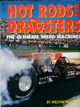 Hot Rods and Dragsters - the ultimate speed machines (Melvyn Record, 1995) (1853487376)