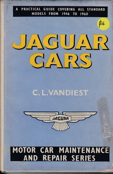 Jaguar Cars a Practical Guidecovering All Standard Production Models from 1946 (1961, Hardcover) by Vandiest C L