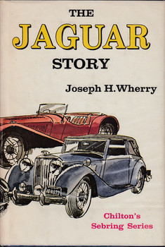 The Jaguar Story (Chilton's Sebring Series, Hardcover by Joseph h Wherry 1967) (080195195X)
