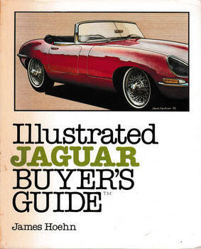 Illustrated Jaguar Buyer's Guide1 (1984 by James Hoehn) (9780879381684)