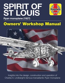 Spirit of St Louis Ryan Monoplane (1927) Haynes Owners' Workshop Manual (9781785211676)