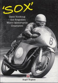 'Sox' - Gary Hocking – the forgotten World Motorcycle Champion (Roger Hughes )