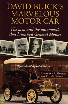 David Buick's Marvelous Motor Car - The men and the automobile that launched General Motors (9781466263673)