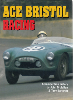 Ace Bristol Racing - A Competition History (John Mclellen, Tony Bancroft) - LIMITED NUMBERED SIGNED EDITION