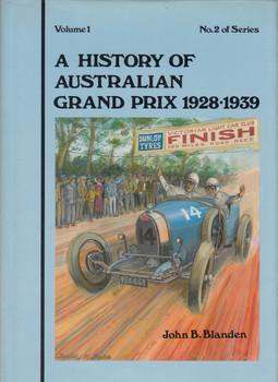 A History of Australian Grand Prix 1928-1939 (John B. Blanden, A History of Australian Grand Prix 1928-1939; No2 of Series 1981)