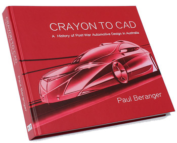 Crayon to CAD - A History of Post-War Automotive Design in Australia (Signed by Paul Beranger) (9780646978383)