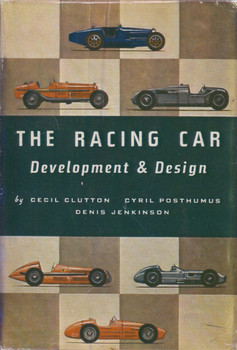 The Racing Car Development and Design (Hardcover by Cecil Clutton, Cyril Posthumus, Denis Jenkinson, 2nd Ed 1957)