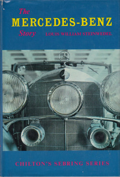 Mercedes-Benz Story (Chilton's Sebring series, Hardcover by Louis W. Steinwedel)