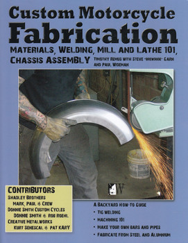 Custom Motorcycle Fabrication - Materials, Welding, Mill and Lathe 101, Chassis Assembly (Timothy Remus) (9781935828792)