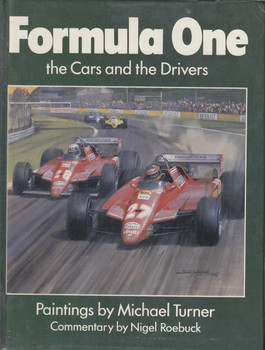 Formula One the Cars and the Drivers : Paintings by Michael Turner (9780600350286)