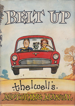 Belt Up - Thelwell's Motoring Manual (Hardcover, 1974, Norman Thelwell)
