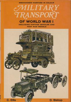 Military Transport of World War I - Including Vintage and Post-war Vehicles - Mechanised Warfare in Colour (Chris Ellis and Denis Bishop) (9780713707014)