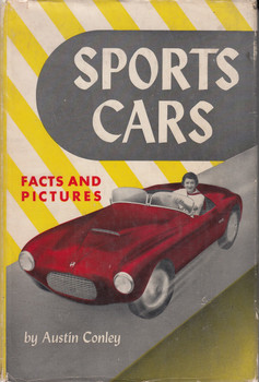 Sports cars - facts and pictures (Austin Conley, 1954, Hardcover)