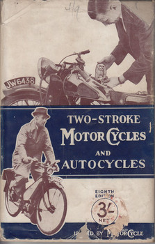 Two-Stroke Motor Cycles and AutoCycles (by The Staff of The Motorcycle, Hardcover, 1945)