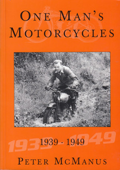 SIGNED One Man's Motorcycles, 1939-1949 (Peter McManus, paperback, 9780953060320)