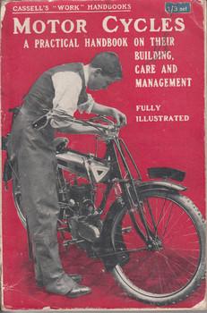 Motor Cycles a Practical Handbook on Their Building Care and Management (Bernard E. Jones, 1916)