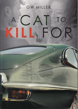 A Cat to Kill For  (G.W. Miller, 9781787114098)