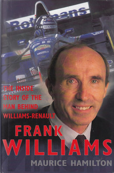 Frank Williams - The Inside Story of the Man Behind Williams - Renault (Maurice Hamilton, 9780333717165)