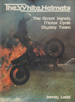 The White Helmets - The Royal Signals Motorcycle Display Team